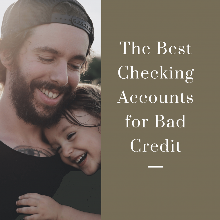 Best Checking Accounts for BadCredit